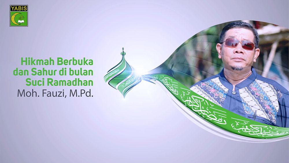 Hikmah Berbuka dan Sahur di Bulan Suci Ramadhan (Moh. Fauzi, M.Pd)